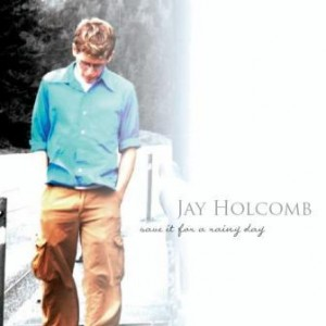 Jay Holcomb Frost's Save It for a Rainy Day